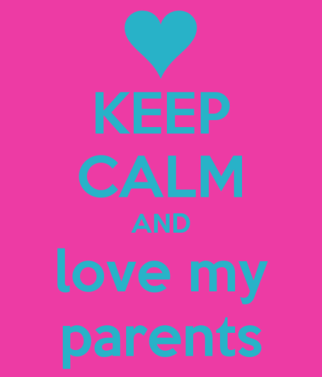 keep-calm-and-love-my-parents-8